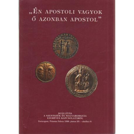 """"""" Én apostoli vagyok Ő azonban apostol."""