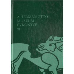 A Herman Ottó Múzeum évkönyve XL.