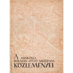 A Miskolci Herman Ottó Múzeum közleményei