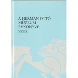 A Herman Ottó Múzeum évkönyve XXXIX.