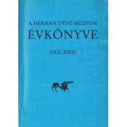 A Herman Ottó Múzeum évkönyve XXX-XXXI.