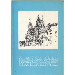 A Miskolci Herman Ottó Múzeum közleményei 22.
