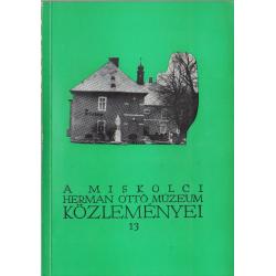 A Miskolci Herman Ottó Múzeum közleményei 13.