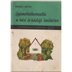 Gyümölcstermesztés a házi és háztáji kertekben