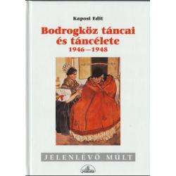 Bodrogköz táncai és táncélete 1946-1948
