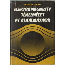 Elektromágneses térelmélet és alkalmazásai
