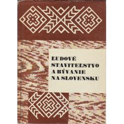 Ludové stavitel'stvo a byvanie na Slovensku