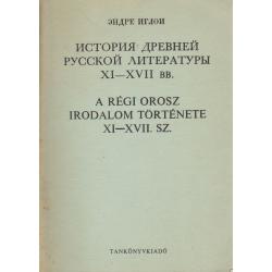 A régi orosz irodalom története XI-XVII. sz. (orosz)
