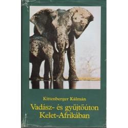 Vadász- és gyűjtőúton Kelet-Afrikában