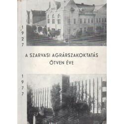 A szarvasi agrárszakoktatás ötven éve (1927-1977)