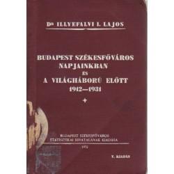 Budapest Székesfőváros napjainkban és a világháború előtt 1912-1931.