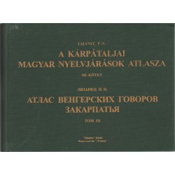 A kárpátaljai magyar nyelvjárások atlasza III. kötet