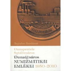 Dunaújváros numizmatikai emlékei 1950-2010