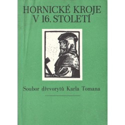 Hornické Kroje V 16. Století (Bányászruhák a 16. században - 10 fametszet)