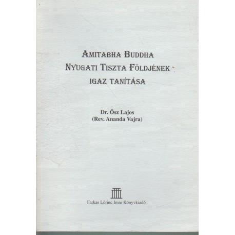 Amitabha Buddha Nyugati Tiszta Földjének igaz tanítása