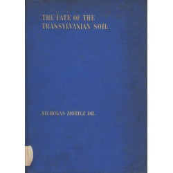 The Fate of the Transylvanian Soil (Az erdélyi föld sorsa. Az 1921. évi román földreform)