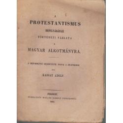 A protestantismus befolyásának történeti vázlata a magyar alkotmányra