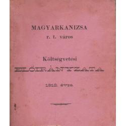 Magyarkanizsa r. t. város költségvetési előirányzata 1912. évre