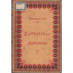 Katholikus autonómia I-II. kötet (egyben)