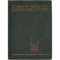 A Tiszántúli Református Egyházkerület története I-II. kötet