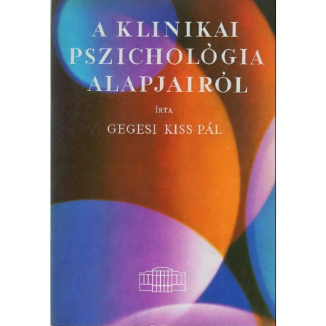 A klinikai pszichológia alapjairól