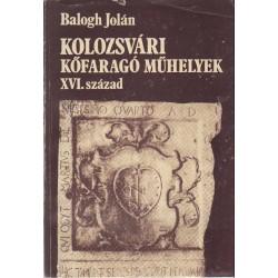 Kolozsvári kőfaragó műhelyek XVI. század