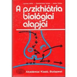 A pszichiátria biológiai alapjai