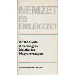 A vármegyék kialakulása Magyarországon