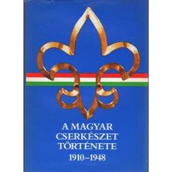 A magyar cserkészet története 1910-1948