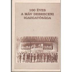 100 éves a MÁV Debreceni Igazgatósága (1890-1990)