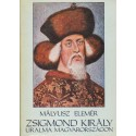 Zsigmond király uralma Magyarországon 1387-1437