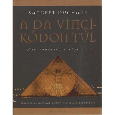 A Da Vinci-kódon túl - A rózsavonaltól a vérvonalig