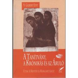 A tanítvány, a krónikás és az áruló