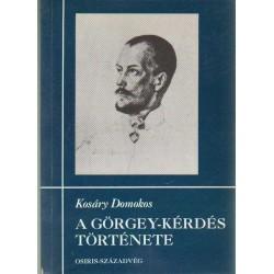A Görgey-kérdés története I-II. kötet
