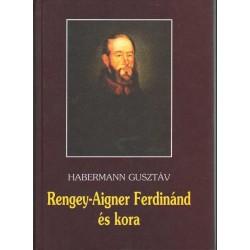 Rengey-Aigner Ferdinánd és kora