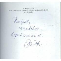 A mozdonymodell-építő, Dr. Varga Sándor (1912-2002) (dedikált)