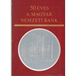 50 éves a Magyar Nemzeti Bank
