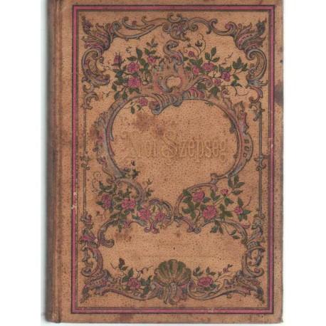 A női szépség fentartásának, ápolásának és növelésének titkai (1887)
