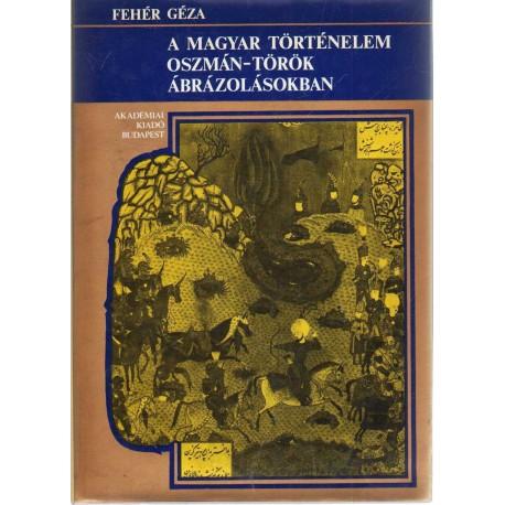 A magyar történelem oszmán-török ábrázolásokban