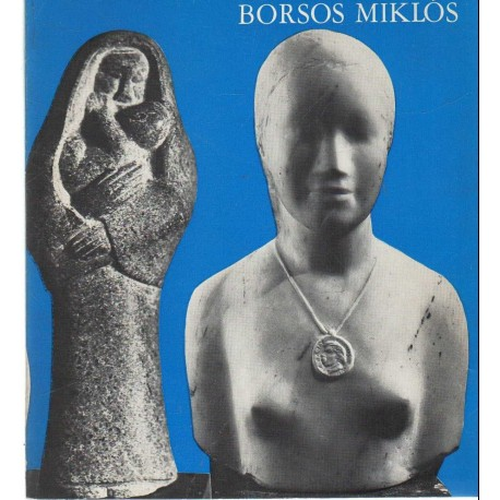 Borsos Miklós gyűjteményes kiállítása