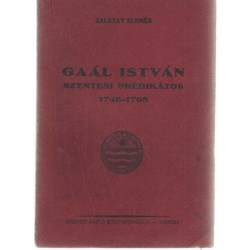 Gaál István szentesi prédikátor 1746-1768