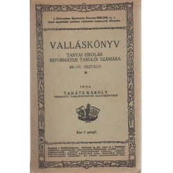 Valláskönyv tanyai iskolák református tanulói számára (III-VI. osztály)