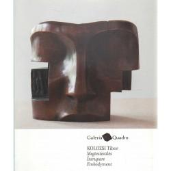 Kolozsi Tibor - Megtestesülés (Galeria Quadro)