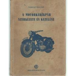 A motorkerékpár szerkezete és kezelése