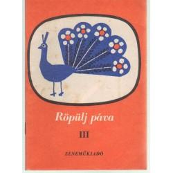 Röpülj páva III.
