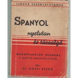 A spanyol nyelvnek szóban, írásban és olvasásban tanító nélkül való elsajátítására az irodalmi (kasztiliai) kie...