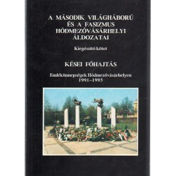 A második világháború és a fasizmus hódmezővásárhelyi áldozatai (kiegészítő kötet)