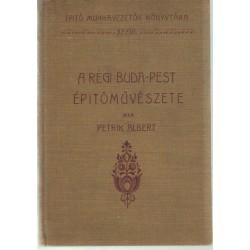 A régi Buda-Pest építőművészete IV. rész (1911)