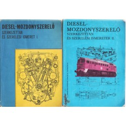 Diesel-mozdonyszerelő szerkezettan és szerelési ismeret I-II.