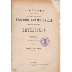 Lőcsei M.Kir.állami első rendű felsőbb leányiskola értesítője 1898-1899